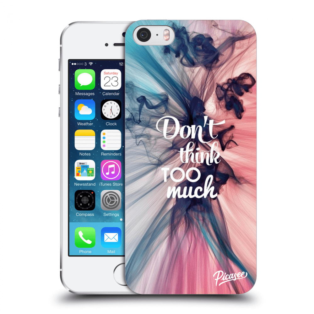 Picasee plastikowe przezroczyste etui do Apple iPhone 5/5S/SE - Don't think TOO much