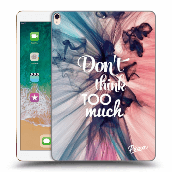 "Etui na Apple iPad Pro 10.5"" 2017 (2. generace) - Don't think TOO much"