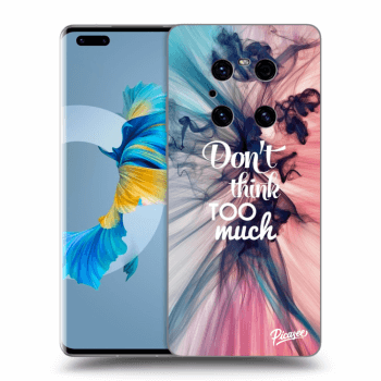 Etui na Huawei Mate 40 Pro - Don't think TOO much