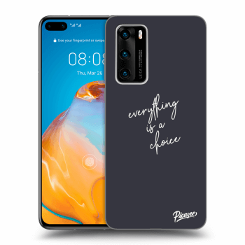 Etui na Huawei P40 - Everything is a choice
