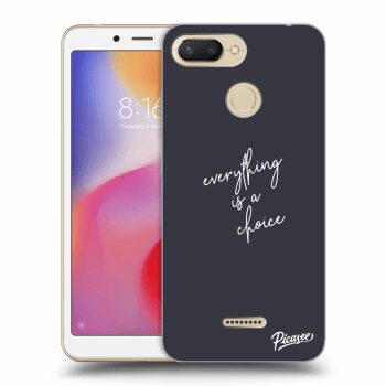 Etui na Xiaomi Redmi 6 - Everything is a choice