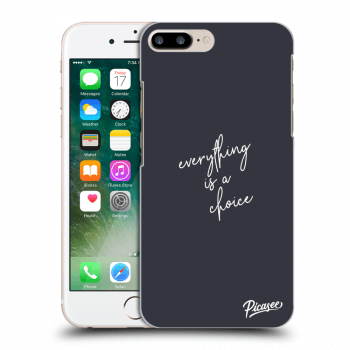 Etui na Apple iPhone 8 Plus - Everything is a choice